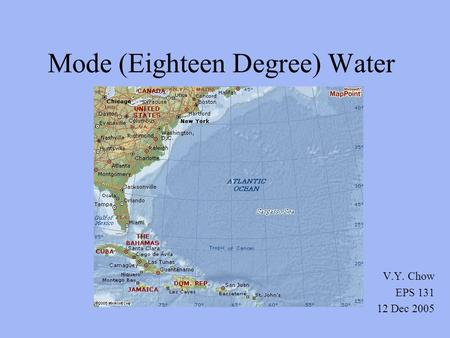 Mode (Eighteen Degree) Water V.Y. Chow EPS 131 12 Dec 2005.