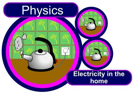 Physics Electricity in the home. Direct current (d.c.) is an electric current that always flows in one direction. Made by batteries. Electronic circuits.