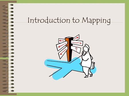 Introduction to Mapping. What is Curriculum Mapping Process that helps teachers keep track of what is actually taught throughout the year.
