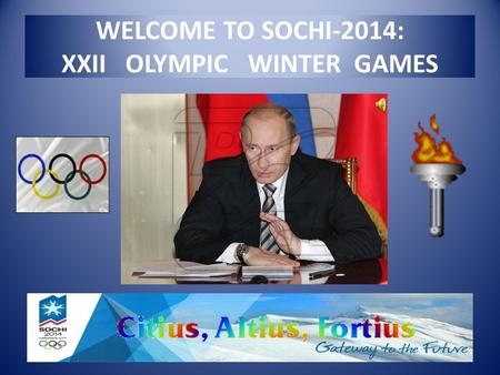 WELCOME TO SOCHI-2014: XXII OLYMPIC WINTER GAMES