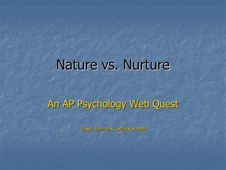 An AP Psychology Web Quest Used from the Carlisle School