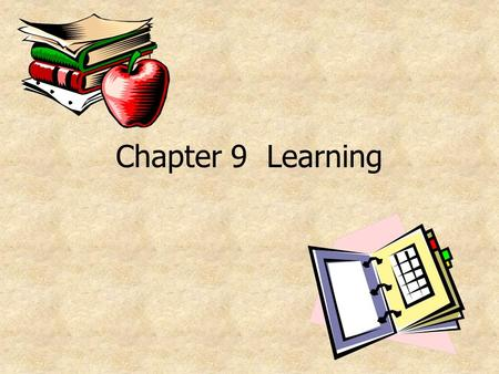 Chapter 9 Learning.