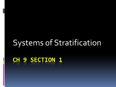 Systems of Stratification. BASIC DEFINITIONS:  SOCIAL STRATIFICATION - refers to the division of society into categories, ranks or classes.  SOCIAL.