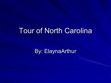 Tour of North Carolina By: ElaynaArthur. NC Pickle Festival The Pickle Festival is held in Mount Olive NC. There are many types of pickles sold at the.