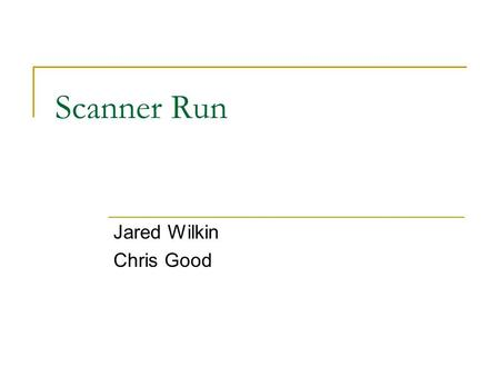 Scanner Run Jared Wilkin Chris Good. A Children's Game.