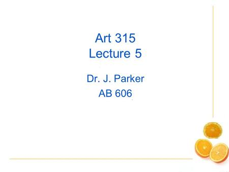 Art 315 Lecture 5 Dr. J. Parker AB 606. Last time … We wrote our first program. We used a tool called GameMaker. The program we wrote causes a ball to.