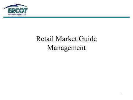 "1 Retail Market Guide Management. 2 Retail Market Guide The Retail Market Guide is a reference document for market participants to use as a ""roadmap"""
