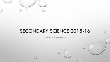 SECONDARY SCIENCE 2015-16 POINTS OF EMPHASIS. WHY WE NEED EQUIPMENT AND NEW LABS?