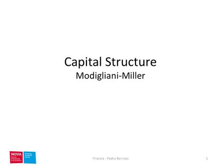 Capital Structure Modigliani-Miller 1Finance - Pedro Barroso.