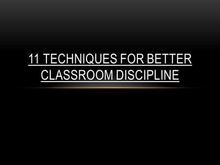 11 Techniques for Better Classroom Discipline