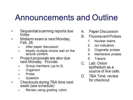 Announcements and Outline Sequential scanning reports due today. Midterm exam is next Monday, Feb. 26. –After paper discussion –Mostly multiple choice.
