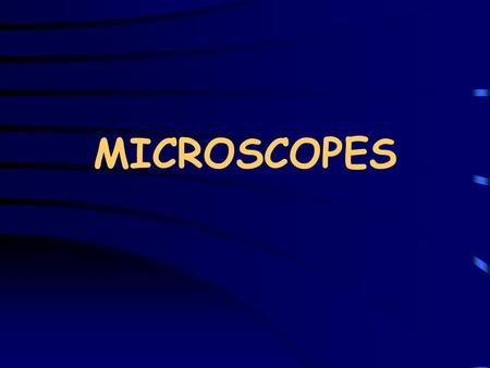 MICROSCOPES. Microscopes Microscope : an instruments used to examine very small objects (Specimens) in microbiology. Functions : To allow us to study.