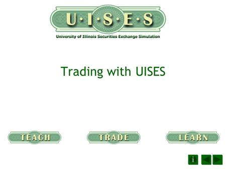 Trading with UISES. UISES is our broker LOGIN Rules and Procedures Login and password Help Files.