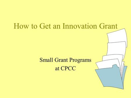 How to Get an Innovation Grant Small Grant Programs at CPCC.