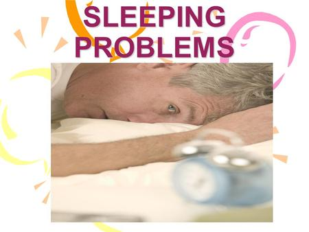 SLEEPING PROBLEMS. UNDERSTANDING SLEEP AND SLEEP PROBLEMS Sleep problems are very common and are often referred to as insomnia. One study in America found.