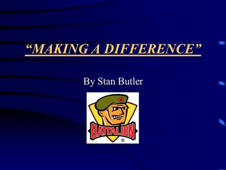 """MAKING A DIFFERENCE"" By Stan Butler. INTRODUCTION Don't ever underestimate the influence that a coach can have on a player, whether it is on a Select."