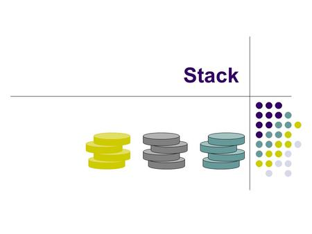 Stack. Abstract Data Types (ADTs) An abstract data type (ADT) is an abstraction of a data structure An ADT specifies: Data stored Operations on the data.