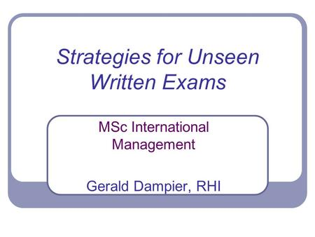 Strategies for Unseen Written Exams