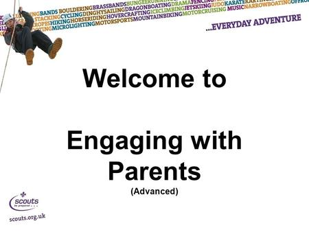 Welcome to Engaging with Parents (Advanced). Engaging with parents.