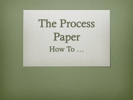 The Process Paper How To …. Definition: The process essay is writing that explains how to do something or how something works by giving a step-by-step.