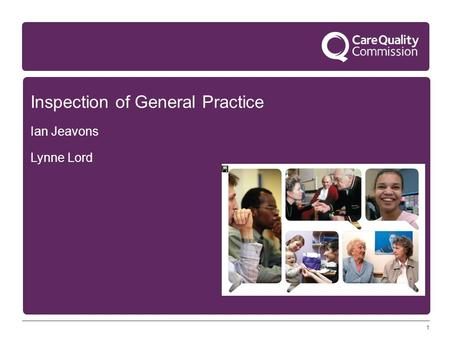1 Inspection of General Practice Ian Jeavons Lynne Lord.