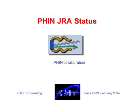 PHIN JRA Status PHIN collaboration CARE SC meetingParis 23-24 February 2004.