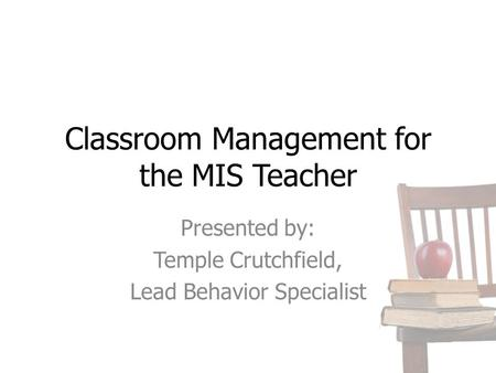 Classroom Management for the MIS Teacher