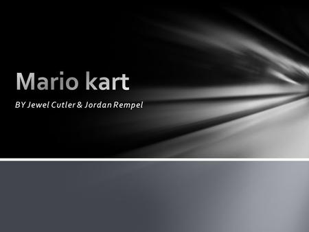 BY Jewel Cutler & Jordan Rempel. Mario Kart Wii is a Nintendo racing game developed in 2008 by the Nintendo Company. The object of the game is to win.