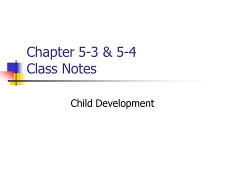 Chapter 5-3 & 5-4 Class Notes Child Development. List lifestyle choices that a pregnant woman can make to help the fetus: Regular prenatal check-ups Eat.