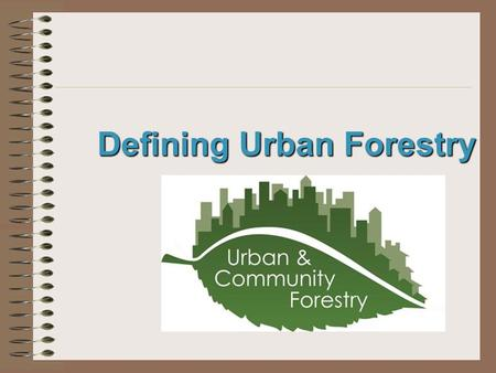 Defining Urban Forestry. Next Generation Science / Common Core Standards Addressed! WHST.9 ‐ 12.9 Draw evidence from informational texts to support analysis,