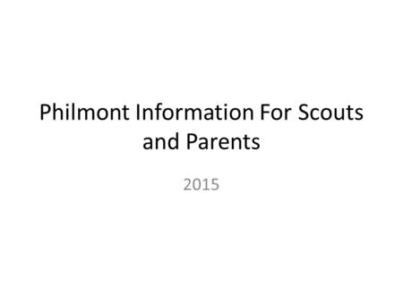 Philmont Information For Scouts and Parents 2015.