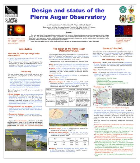 Design and status of the Pierre Auger Observatory J. C. Arteaga Velázquez 1, Rebeca López 2, R. Pelayo 1 and Arnulfo Zepeda 1 1 Departamento de Física,