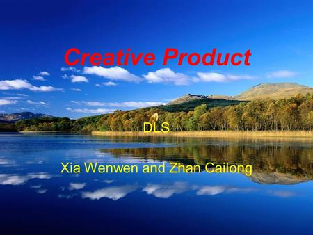 Creative Product DLS Xia Wenwen and Zhan Cailong.
