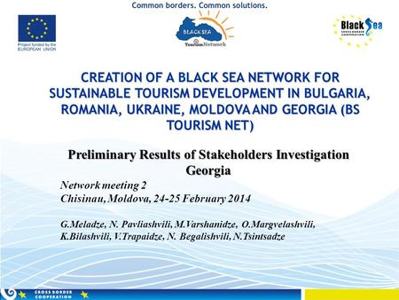 CREATION OF A BLACK SEA NETWORK FOR SUSTAINABLE TOURISM DEVELOPMENT IN BULGARIA, ROMANIA, UKRAINE, MOLDOVA AND GEORGIA (BS TOURISM NET) Preliminary Results.
