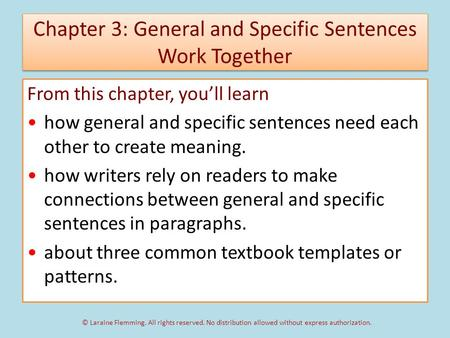 Chapter 3: General and Specific Sentences Work Together From this chapter, you'll learn how general and specific sentences need each other to create meaning.