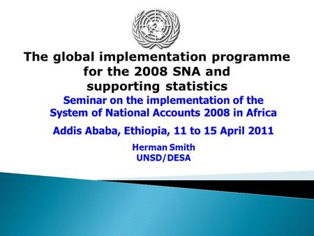The global implementation programme for the 2008 SNA and supporting statistics Seminar on the implementation of the System of National Accounts 2008 in.