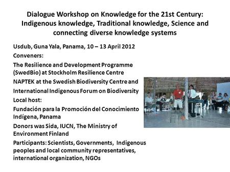 Dialogue Workshop on Knowledge for the 21st Century: Indigenous knowledge, Traditional knowledge, Science and connecting diverse knowledge systems Usdub,