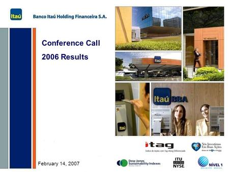 1 Conference Call 2006 Results February 14, 2007.