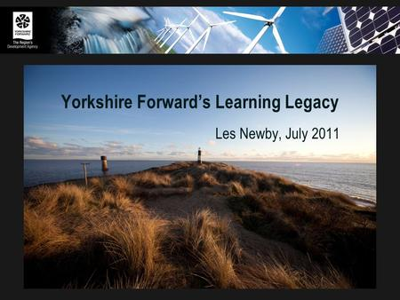 Yorkshire Forward's Learning Legacy Les Newby, July 2011.