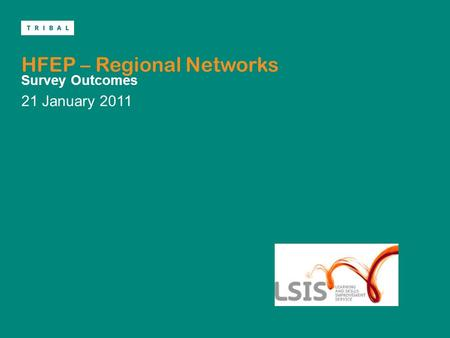 HFEP – Regional Networks 21 January 2011 Survey Outcomes.