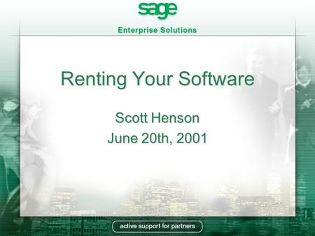 Renting Your Software Scott Henson June 20th, 2001.