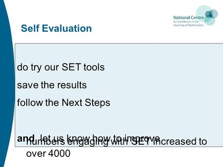 Self Evaluation do try our SET tools save the results follow the Next Steps and let us know how to improve numbers engaging with SET increased to over.