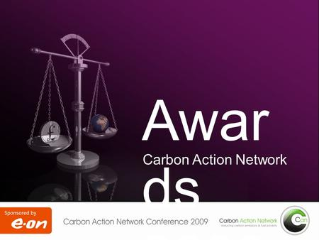 Carbon Action Network Awar ds 2009. East Pennine Jane Mears and CES (Community Energy Solutions) East Riding of Yorkshire Council Over the last year 2008/09.