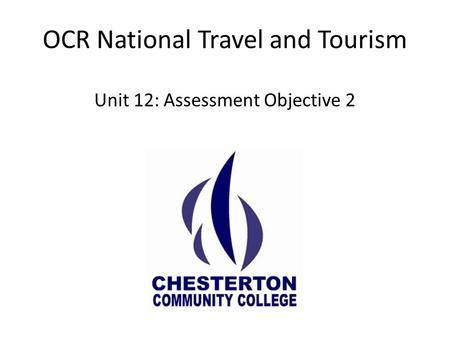 OCR National Travel and Tourism Unit 12: Assessment Objective 2.