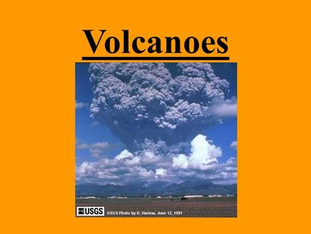 Volcanoes. What is a volcano? An opening in the Earth that erupts gases, ash, and lava.