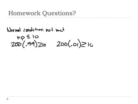 Homework Questions?. Section 9.3 Tests about a Population Mean.