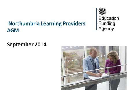 Northumbria Learning Providers AGM September 2014.
