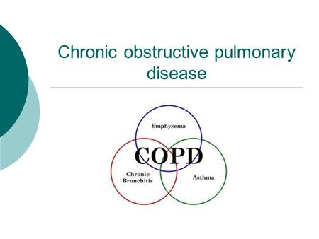 Chronic obstructive pulmonary disease. Chronic obstructive pulmonary disease (COPD)  Permanent reduction in airflow in the lung  Caused by smoking,