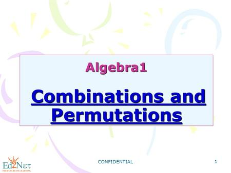 CONFIDENTIAL 1 Algebra1 Combinations and Permutations.