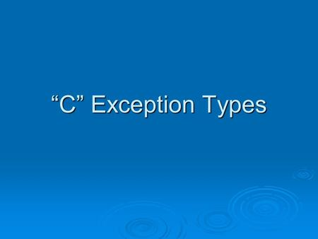 """C"" Exception Types. Summary  ""C"" Exception Types – Collapse Requirement – CR Collapse Requirement – CR Course Force – CF Course Force – CF Course Title."
